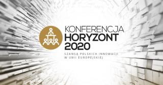 HORYZONT 2020 SZANSĄ POLSKICH INNOWACJI W UE