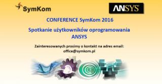 ANSYS CONFERENCE SymKom 2016 / oprogramowanie ANSYS 17.2 nowości