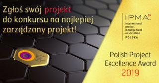 Zgłoś swój udział w konkursie na najlepiej zarządzany projekt w firmie – Polish Project Excellence Award 2019
