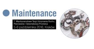 Maintenance 2016 – 7. Międzynarodowe Targi Utrzymania Ruchu, Planowania i Optymalizacji Produkcji