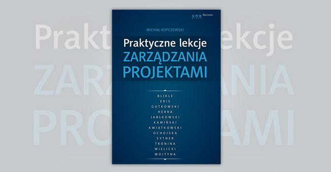 Michał Kopczewski, Praktyczne lekcje zarządzania projektami