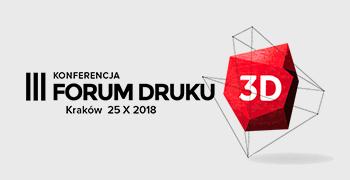 III Konferencja Forum Druku 3D