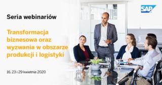 Webinarium: Transformacja Biznesowa w obszarze produkcji i logistyki