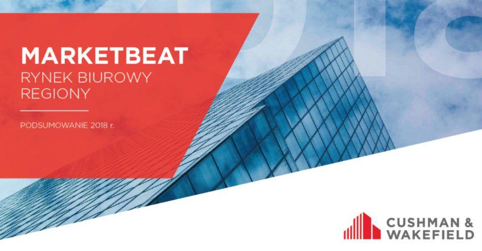 Cushman & Wakefield: Podsumowanie regionalnych rynków biurowych w 2018 r.